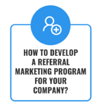 3. Develop a referral marketing prog