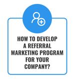 Referral Program - 3. Develop a referral marketing prog
