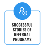 Referral Program - 5. Successful Stories Referral Program