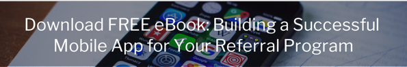 download ebook on building a mobile app for your referral program