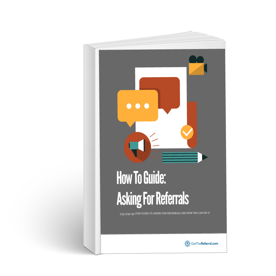 Guide To Asking For Referrals