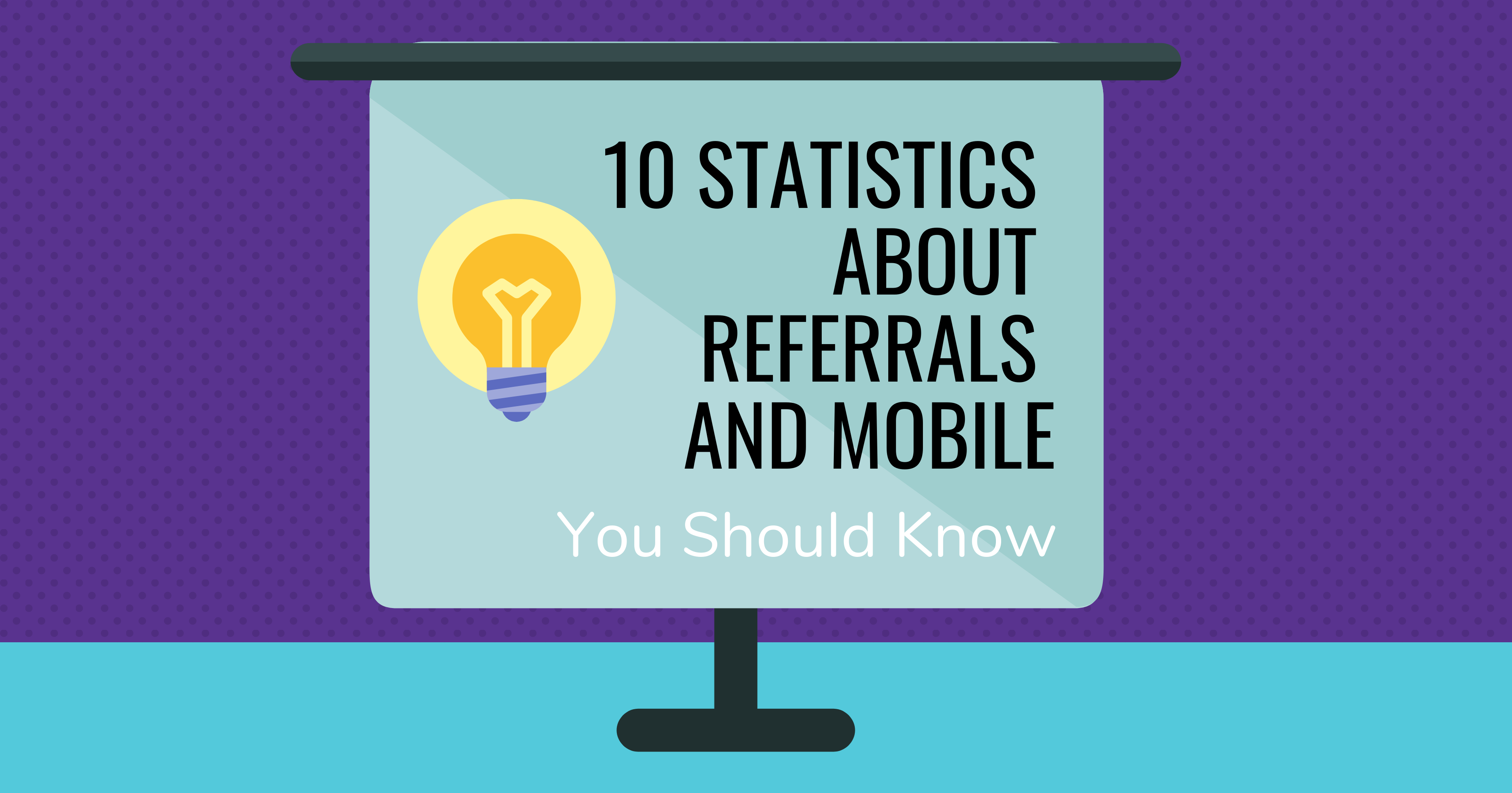 Long Pic_10 Statistics About Referrals and Mobile You Should Know