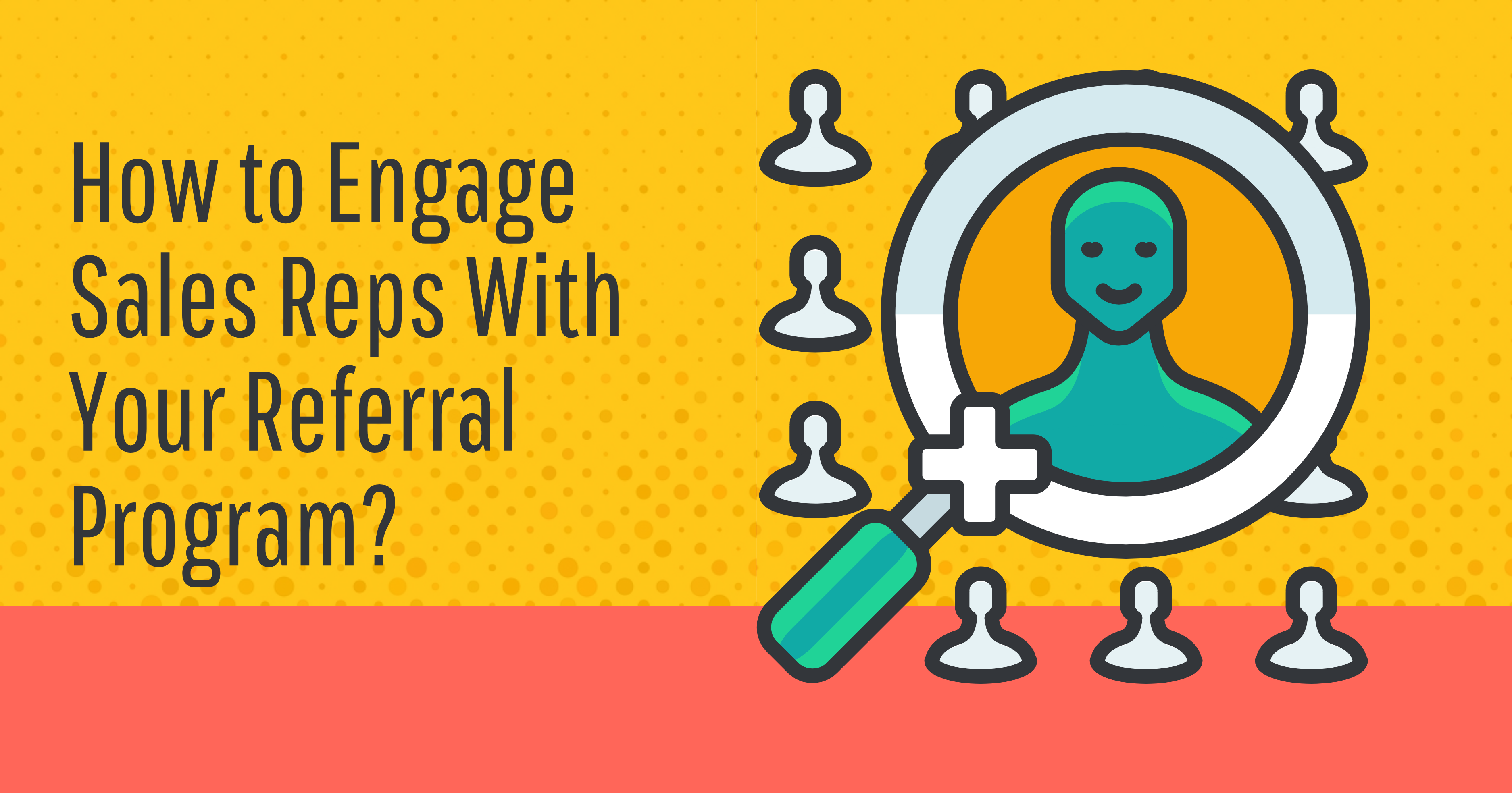 Long Pic_How to Engage Sales Reps With Your Referral Program