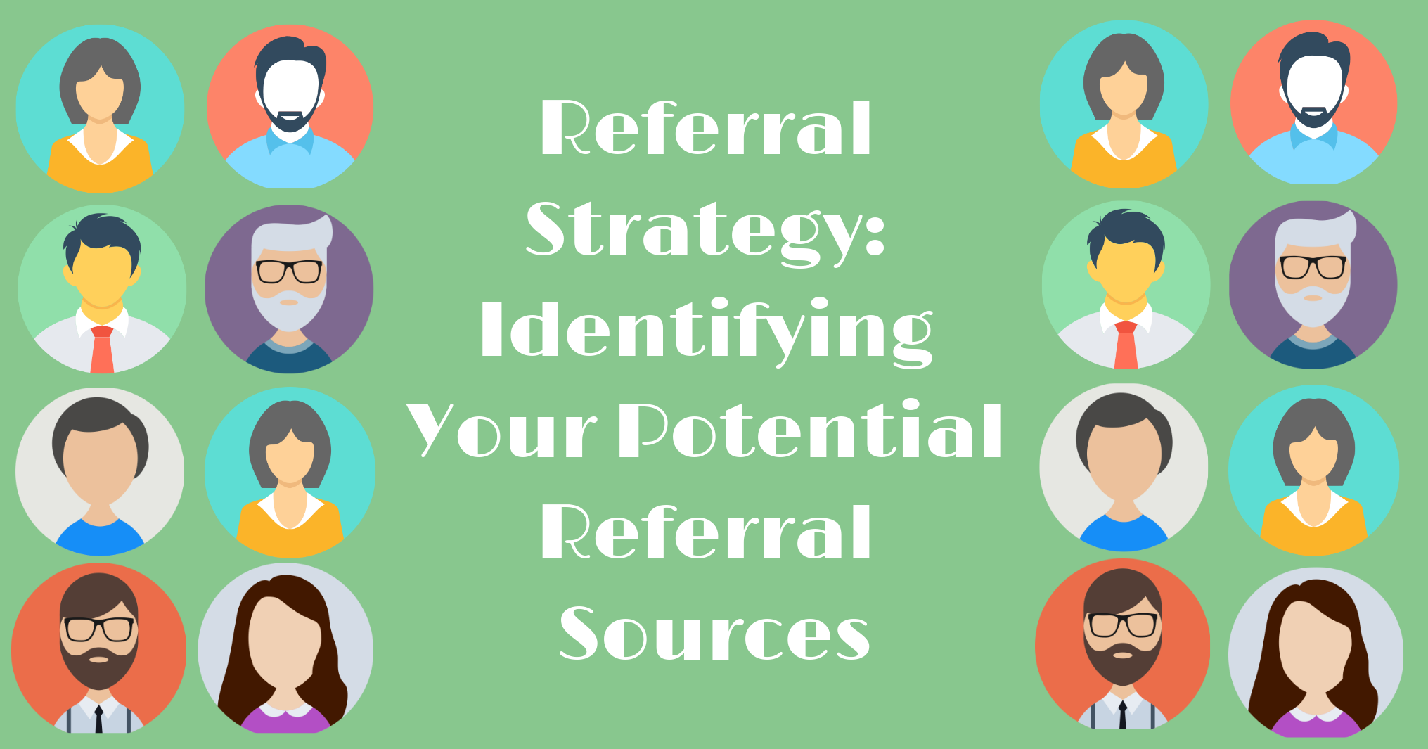 Identifying Your Potential Referral Sources