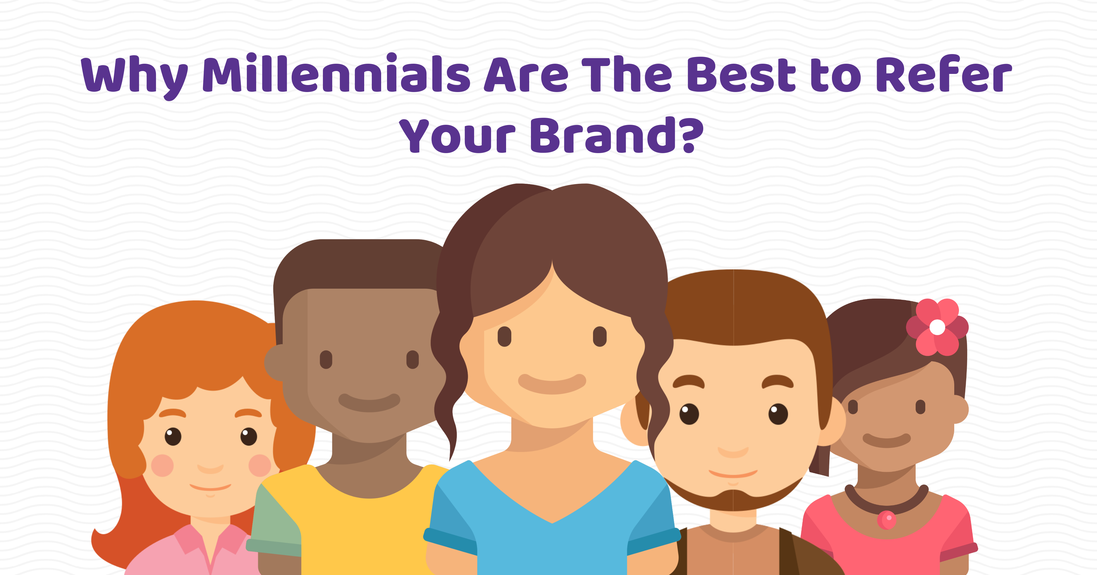 Referrals and Millennials_Long