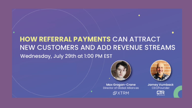 Webinar_Banner How Referral Payments Can Attract New Customers and Add Revenue Streams