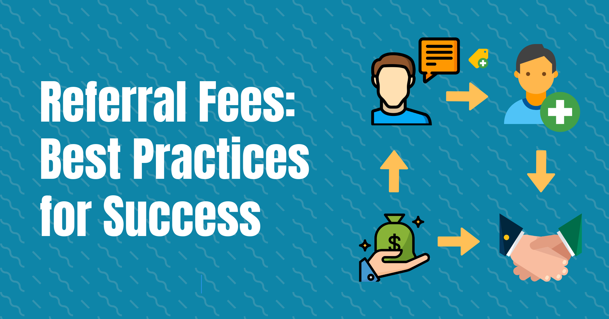 Referral Fees: Best Practices for Success