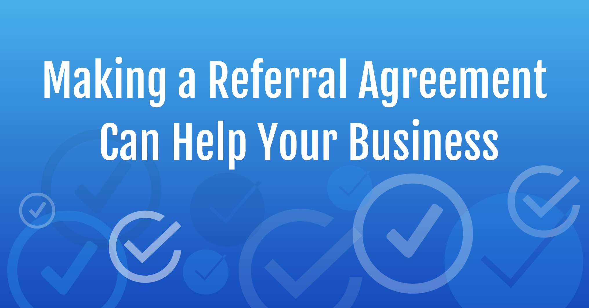 Making a Referral Agreement Can Help Your Business