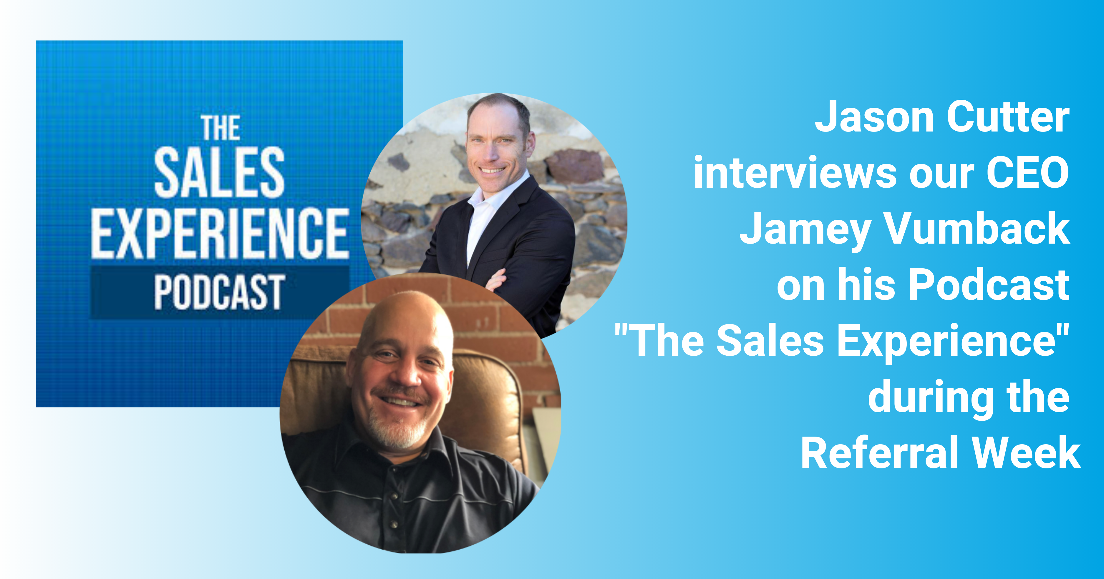 The Sales Experience with Jason Cutter: Referrals Week
