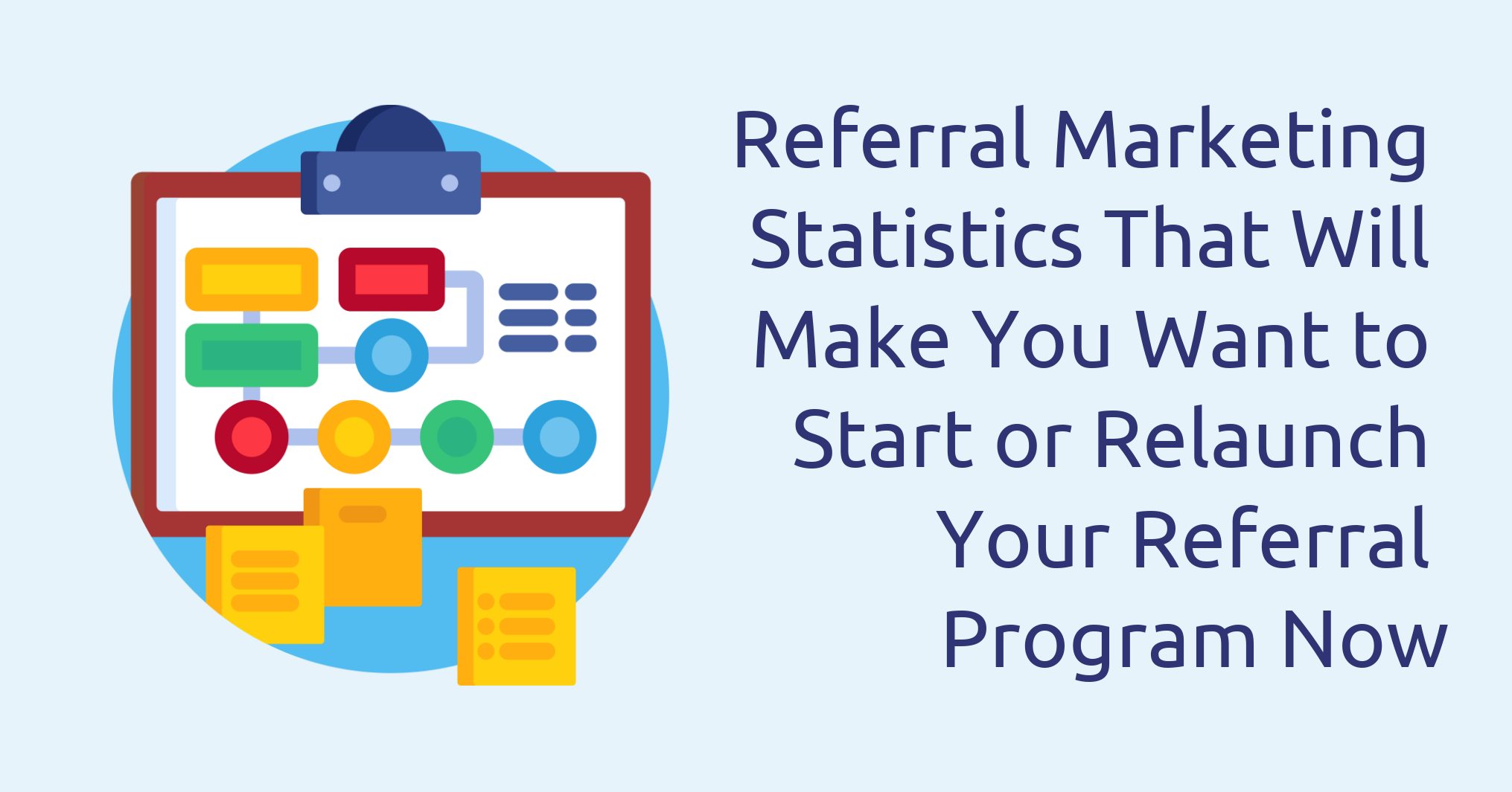 Referral Marketing Statistics That Will Make You Want to Start or Relaunch Your Referral Program Now